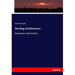 The king of Schnorrers; als Buch von Israel Zangwill