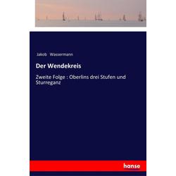 Der Wendekreis als Buch von Jakob Wassermann