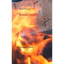 Brand(t)helfer als Buch von Harald Hillebrand