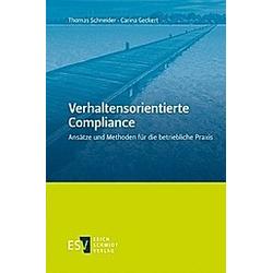 Verhaltensorientierte Compliance. Carina Geckert  Thomas Schneider  - Buch
