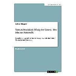 Unterrichtseinheit: König der Löwen - Der Film im Unterricht. Juliane Wagner  - Buch