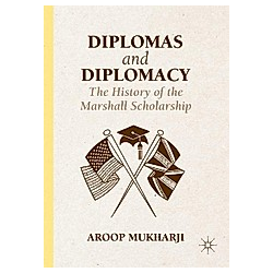 Diplomas and Diplomacy. Aroop Mukharji  - Buch