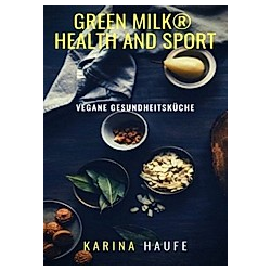 green milk® health and sport - vegane Gesundheitsküche