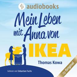 Mein Leben mit Anna von IKEA - Anna von IKEA-Reihe Band 1 (Ungekürzt) als Hörbuch Download von Thomas Kowa