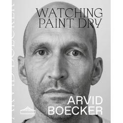 Watching Paint Dry als Buch von Arvid Boecker