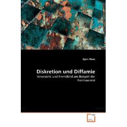 Diskretion und Diffamie als Buch von Björn Theis