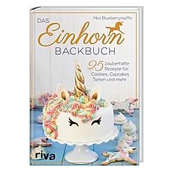 Das Einhorn-Backbuch. Miss Blueberrymuffin  - Buch