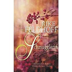 Die Schmugglerin. Rike Feldhoff  - Buch