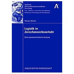 Logistik  im Zwischenwerksverkehr. Florian Winter  - Buch