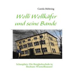 Wolli Wollkäfer und seine Bande als Buch von Carola Mehring