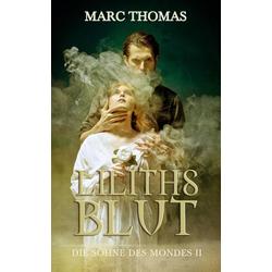 Liliths Blut: eBook von Marc Thomas
