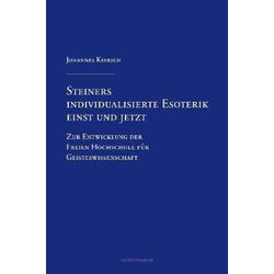 Steiners individualisierte Esoterik einst und jetzt