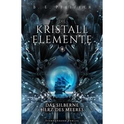 Die Kristallelemente (Band 1): Taschenbuch von B. E. Pfeiffer