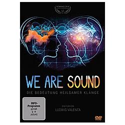 We Are Sound - Die Bedeutung heilsamer Klänge