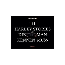 111 Harley-Stories, die man kennen muss