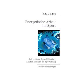Energetische Arbeit im Sport als Buch von R. F. -J. K. Eck