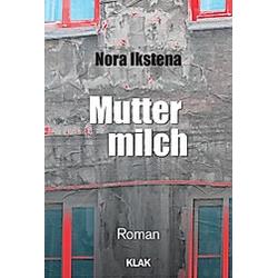 Muttermilch. Nora Ikstena  - Buch
