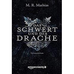 Das Schwert und der Drache. M. R. Mathias  - Buch