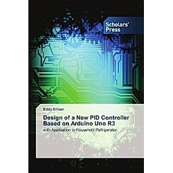 Design of a New PID Controller Based on Arduino Uno R3. Eddy Erham  - Buch