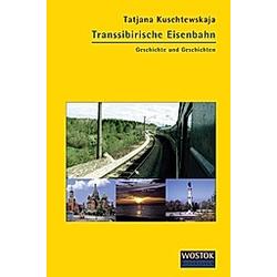 Transsibirische Eisenbahn. Tatjana Kuschtewskaja  - Buch