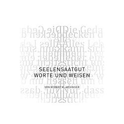 SeelenSAATgut. Robert M. Aichinger  - Buch