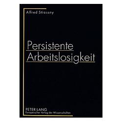 Persistente Arbeitslosigkeit. Alfred Stiassny  - Buch