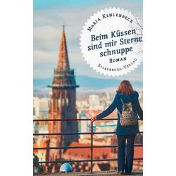 Beim Küssen sind mir Sterne schnuppe als Buch von Maria Kehlenbeck
