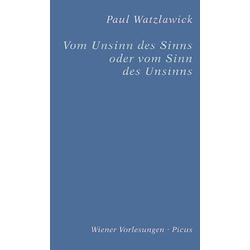 Vom Unsinn des Sinns oder vom Sinn des Unsinns: eBook von Paul Watzlawick