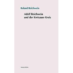 Adolf Reichwein und der Kreisauer Kreis. Roland Reichwein  - Buch