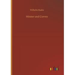 Höxter und Corvey als Buch von Wilhelm Raabe