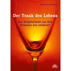 Der Trank des Lebens als Buch von Christine Brunner