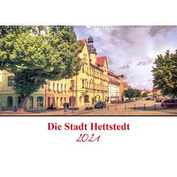 Die Stadt Hettstedt (Wandkalender 2021 DIN A2 quer)