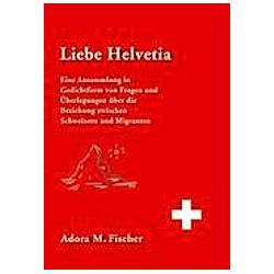 Liebe Helvetia. Adora M. Fischer  - Buch