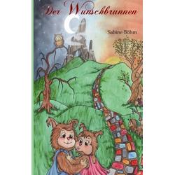 Der Wunschbrunnen als Buch von Sabine Böhm