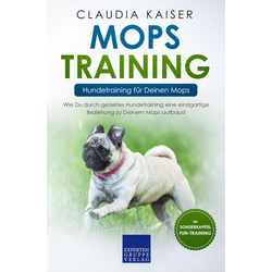 Mops Training - Hundetraining für Deinen Mops: eBook von Claudia Kaiser