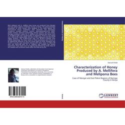 Characterization of Honey Produced by A. Mellifera and Melipona Bees als Buch von Samuel Kirkok