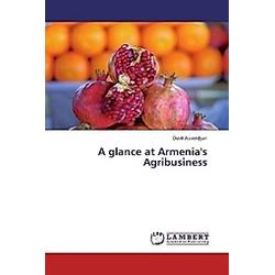 A glance at Armenia's Agribusiness. Davit Alaverdyan  - Buch