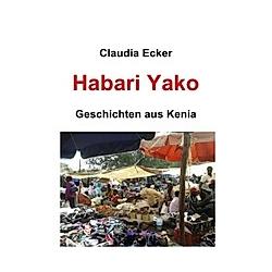 Habari Yako. Claudia Ecker  - Buch