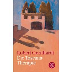 Die Toscana-Therapie: Taschenbuch von Robert Gernhardt