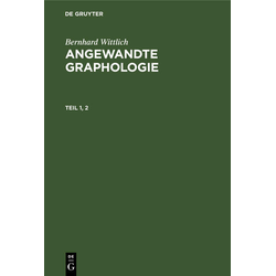 Bernhard Wittlich: Angewandte Graphologie. Teil 1 2 als Buch von Bernhard Wittlich