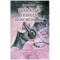 Verräter trinken Drachenblut. Amy Holbach  - Buch