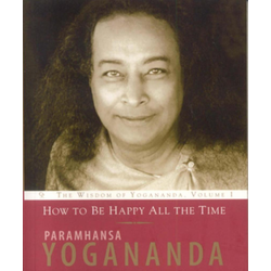 How to Be Happy All the Time: eBook von Paramhansa Yogananda