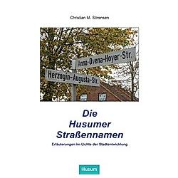 Die Husumer Straßennamen. Christian M. Sörensen  - Buch