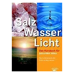 Salz  Wasser  Licht. Josef Neumayer  - Buch