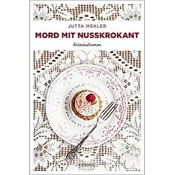 Mord mit Nusskrokant. Jutta Mehler  - Buch