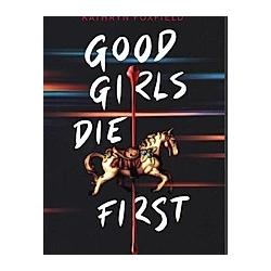 Good Girls Die First. Kathryn Foxfield  - Buch