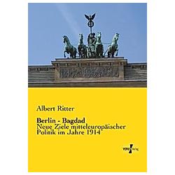 Berlin - Bagdad. Albert Ritter  - Buch