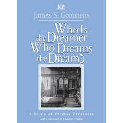 Who Is the Dreamer Who Dreams the Dream?: eBook von James S. Grotstein