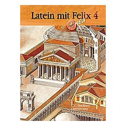 Latein mit Felix: Bd.4 Latein mit Felix  Neuausgabe - Buch