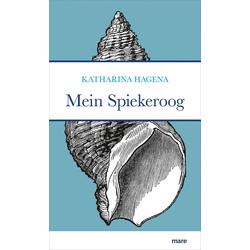 Mein Spiekeroog als Buch von Katharina Hagena